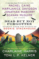 Dead But Not Forgotten, co-edited with Charlaine Harris